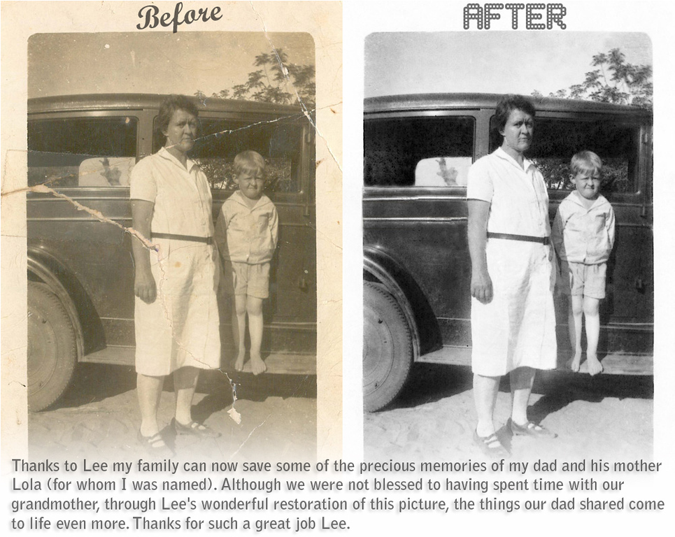 "<a href=""http://www.rhowellphotography.com/gallery/7528883_cyoMs#486221010_DmwND""><b>Link to Lola's photo restoration gallery</b></a> <p> Thanks to Lee my family can now save some of the precious memories of my dad and his mother Lola (for whom I was named). Although we were not blessed to having spent time with our grandmother, through Lee's wonderful restoration of this picture, the things our dad shared come to life even more. Thanks for such a great job Lee. Lola A. Murphy"