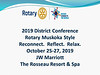 Our Annual District 7070 conference will be held this year in Muskoka. Always a great way to reconnect and enjoy many inspiring presentations.