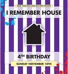 I Remember House 4th Birthday