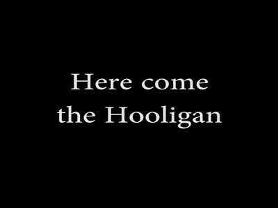 Here come the Hooligan (2014) / Singing for Supper (2015)