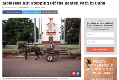 Molasses Air: Stepping Off the Beaten Path in Cuba  April 2018.  https://rootsrated.com/stories/molasses-air-stepping-off-the-beaten-path-in-cuba