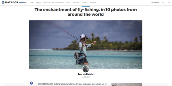 https://matadornetwork.com/view/enchantment-fly-fishing-10-photos-around-world/  Fly-fishing travel photo essay and intro.  Matador Network, May 2017.