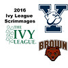 2016 Ivy League Scrimmages:  Charlie Blasberg (Brown) and Jay Losty (Yale)