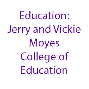 Education: Jerry and Vickie Moyes College of Education