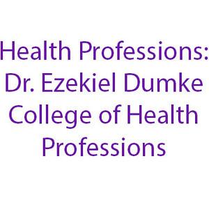 Health Professions: Dr. Ezekiel R. Dumke College of Health Professions