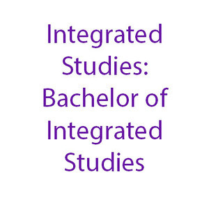 Integrated Studies: Bachelor of Integrated Studies