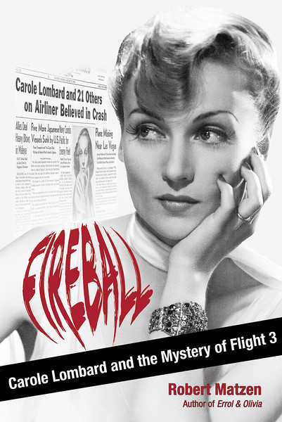 "FIREBALL: Carole Lombard and the Mystery of Flight 3<br /> <br /> During 2013, Robert Matzen released his latest book ""Fireball"" which chronicled the TWA Flight 3 Air Disaster. It was a privledge to lend Mr. Matzen technical assistance with his book. ""Fireball"" is the first book written about Carole Lombard's war bond tour and the accident which claimed her life and others."