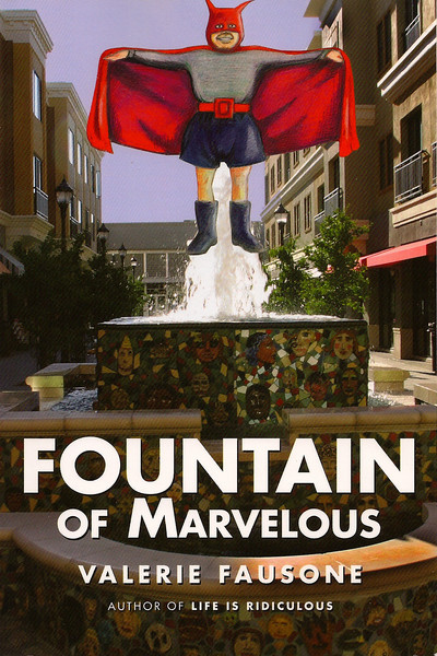 "Fountain of Marvelous by  Valerie Fausone.   <a href=""http://www.ridiculouslife.us"">http://www.ridiculouslife.us</a>     Cover graphic by Jim Johnson Studio 7."