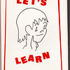 'Lets Learn' is Vera's childrens book, with illustrations by Kathy & Laura Schrack and Marie Hill.