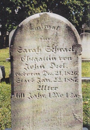 Sarah Schaeffer,  Wife of David Schrack.  Altalaha Cemetery, Rehersburg, PA. Wrong birth engraved on stone. Sarah born 21 Dec 1816, died 22 Jun 1887.
