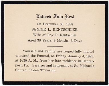 Entered into Rest on Dec 30, 1928 Jennie L. (Faust) Rentschler wife of Roy P. Rentschler...