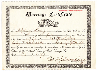 Marriage Certificate for Riley P. Schrack and Ida J. Stoudt, July 14th, 1906, Stouchsburg, by A. Johnson Long.