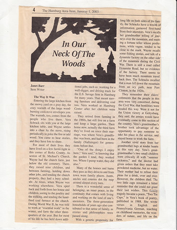 """In Our Neck Of The Woods"", by Janet Barr for the Hamburg Item, Jan. 1, 2003, page 4.  Interview with Wayne and Vera (Naftzinger) Schrack about their life and homestead."