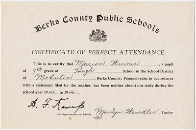 berks County Public Schools. Certificate of Perfect Attendance... Marian Werner, 7th grade, Mohnton Grade School... 1944-1945. Signed: A. F. Kemp, Marilyn Wendler (teacher).