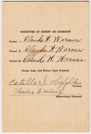 report Card (page 4), Mohnton Public School, year 1939 - 1940, Marian Werner, grade one. Signed by her father Claude H. Werner. Teacher Estelle I Leffler. Principal Charles O Metcalf.Teacher Estelle I Leffler. Principal Charles O Metcalf.