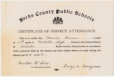 berks County Public Schools. Certificate of Perfect Attendance... Marian Werner, 10th grade, Mohnton Grade School... 1948-1949.  Signed: Newton W. Geiss, Evelyn W. Mooney (teacher).