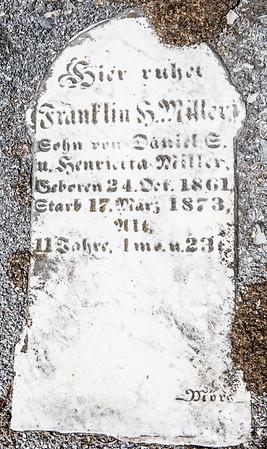 Franklin Miller ... sone of Daniel E. and Henrietta Miller. Dec 24, 1861 - May 17, 1873...