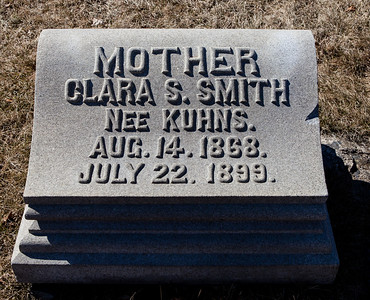 Mother: Clara S. (Kuhns) Smith, Aug 14, 1868 - July 22, 1899.  Note: This stone is with to the 'Smith - Grim' monument.