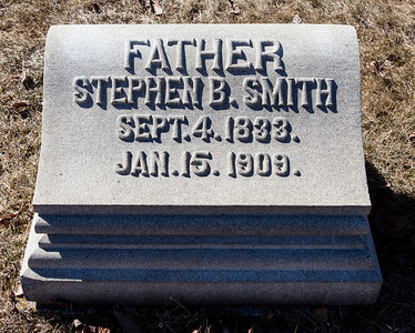 Father: Stephen B. Smith, Sept 4, 1833 - Jan 15, 1909.  Note: This stone is with to the 'Smith - Grim' monument.