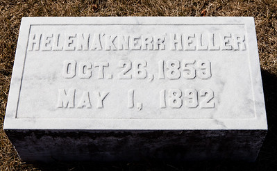 Helen A. (Knerr) Heller, Oct 26, 1859 - May 1, 1892.