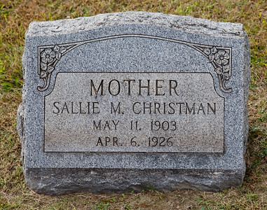 Mother, Sallie M. Christman, May 11, 1903, Apr 6, 1926