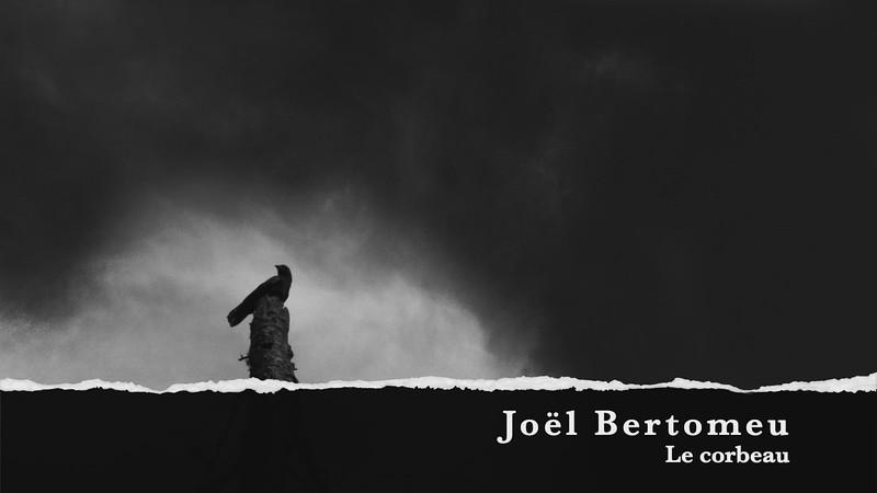 Joel Bertomeu Le corbeau