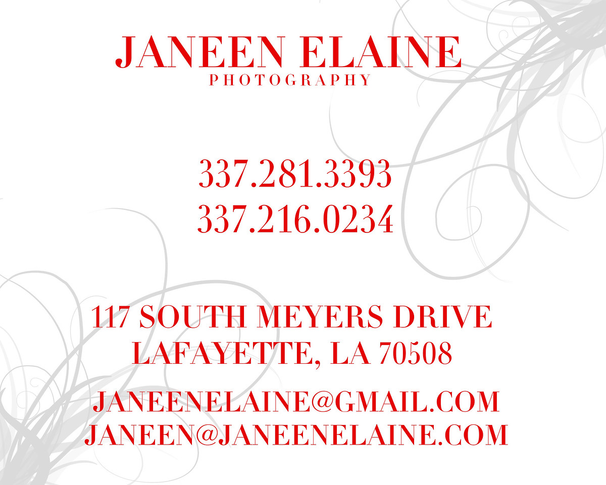 "contact us at 337.281.3393 or janeenelaine@gmail.com<br />  or on Facebook Janeen Elaine <a href=""http://www.facebook.com/pages/Janeen-Elaine-Photography/133839988133?ref=hl"">http://www.facebook.com/pages/Janeen-Elaine-Photography/133839988133?ref=hl</a>"