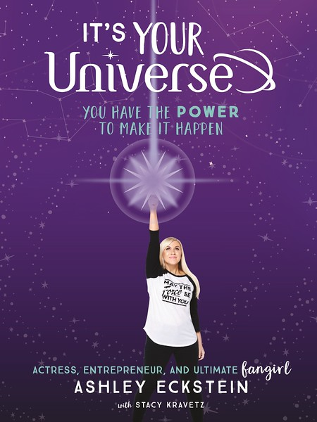 """""""It's Your Universe: You Have the Power to Make It Happen"""" by Ashley Eckstein"""