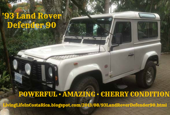 """LAND ROVER DEFENDER 90 - 1993 - AMAZING!!!  FOR SALE!<br /> Rover V8  •  2 SU carbs so VERY POWERFUL yet ECONOMICAL  •  Aluminum engine capable of High Power Outputs  •  front ARB custom bumper and light bar hides a SUPER WARN winch capable of getting you out of any trouble you to care to get into  •  Power Steering  •  5 speed  •  high and low transfer case makes a BREEZE TO DRIVE  •  Cherry condition inside & out  •  Air Conditioning  •  RTV and Marchamo new in July  •  Less than 81,000 Kilometers!!!!<br /> <br /> MORE DETAILS AT:<br /> <a href=""""http://LivingLifeInCostaRica.blogspot.com/2013/08/93LandRoverDefender90.html"""">http://LivingLifeInCostaRica.blogspot.com/2013/08/93LandRoverDefender90.html</a><br /> <br /> PRICE:  $14,500 (similar vehicles on ebay - $24K-$43K!  Kelly Blue Book $28,000+)<br /> <br /> LOCATION:  Central Valley<br /> <br /> CONTACT:  LivingLifeInCostaRica@gmail.com<br /> <br /> ."""