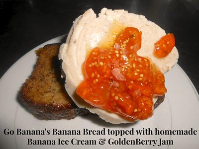 Go Banana's Banana Bread topped with homemade Banana Ice Cream & GoldenBerry Jam