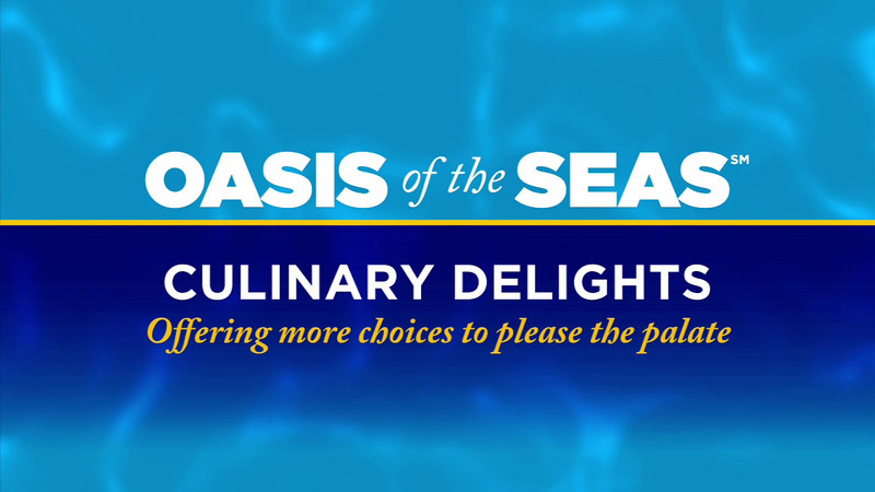 Oasis of the Seas - Cullinary Delights