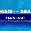 Oasis of the Seas - Float Out