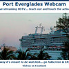 "Here's something new. Go here. <a href=""http://www.portevergladeswebcam.com/"">http://www.portevergladeswebcam.com/</a><br /> It becomes a live HD webcam for sailing time. Pictures are amazingly clear. <br /> Sunday 1/9/11   Allure O Seas and Island Princess"