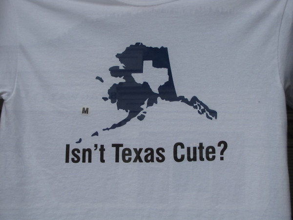 What a great shirt we saw in Skagway!! :-) It truly puts into perspective how big Alaska is... sorry Texans, you're big compared to the rest of the mainland States but not to Alaska. :-)