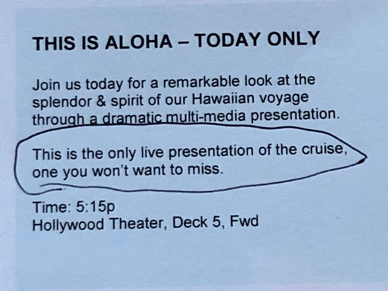 """As mentioned in the last pic, we truly felt like we were in Hawaii when onboard... we felt this time on the ship we learned much more about local culture, food, dress, music, etc.<br /> <br /> A GREAT way to start your trip is to go watch the """"This is Aloha"""" short film in the main theatre on Embarkation Day as it'll give you a great overview of what you're going to see & experience throughout the week on all the Islands."""