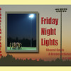 "Commemorate the night!  ""Friday Night Lights"" poster.   Email Bridget for information or with questions"