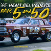 "Tom Orlando wanted something that told the detailed story of his winning ""Mr.5 and 50"" Hemi Belvedere."