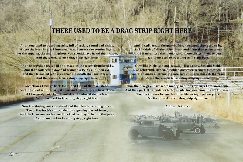An appropriate poem for the times.   A lot of the old strips are gone, but luckily some newer ones are reappearing.  This was used at the Hot Rod Reunion in Bowling Green, KY.  The foreground car in the lower right belongs to Bob Walker of HotHeads in NC.
