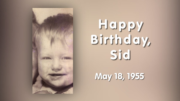 Happy 60th Birthday, Sid