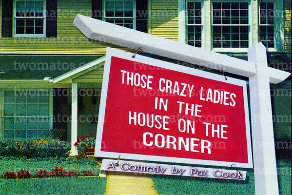 Those Crazy Ladies ...