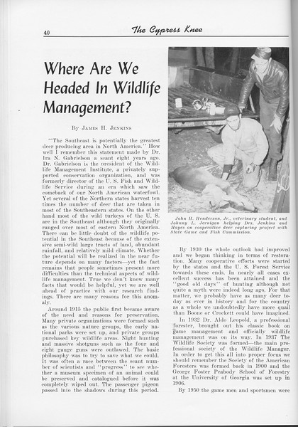"The Cypress Knee, 1956, ""Where are we HEaded in Wildlife Management?"", James H. Jenkins, pg. 40"