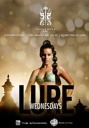 DAVE & RAY ent. present LURE Wednesdays @ Josephines 1008 Vermont Ave NW DC