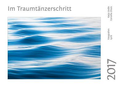 """Foto-Lyrik-Kalender 2017 """"Im Traumtänzerschritt"""" Titel"""