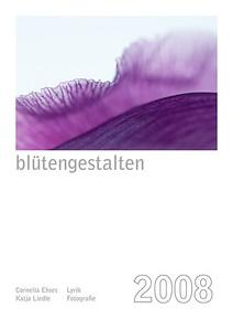 "Fotokalender 2008 ""blütengestalten"""