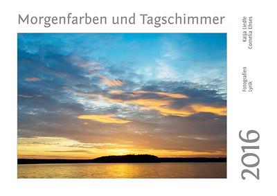 """Foto-Lyrik-Kalender 2016 """"Morgenfarben und Tagschimmer"""""""