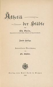 03 Charles Buls, Ästhetik der Städte, übersetzt von Ph. Schäfer, Gießen 1898, Titelseite