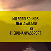 The Human Passport Visits Milford Sounds