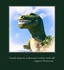 """T-rex<br /> <br /> (January 20, 2017) """"When s(he) awoke, the dinosaur was still there."""" The world's shortest novel in its entirety and remarkably current."""