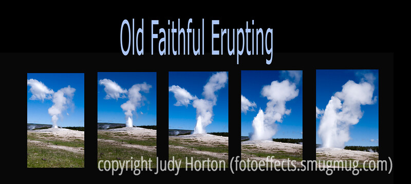 Taken on our trip to Yellowstone in early June.  This sequence shows only a few of the many shots I took while Old Faithful was erupting.  Clearly, I operate on the theory that if one is good, then two hundred must be better.  Ha!<br /> <br /> Thanks for your comments on the wagon wheel and old advertising signs.  We are having a stunningly gorgeous fall day.  Hope you are having a nice one, too.  I'm very late posting, so I don't know if many of you will actually see this one.