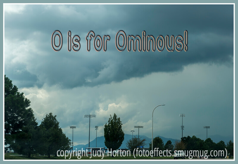 O is for Ominous!
